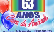CASA DA AMIZADE – 63 ANOS